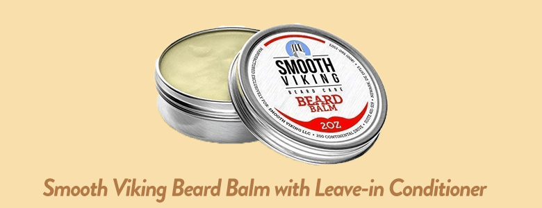 Smooth Viking Beard Balm with Leave-in Conditioner, Styles and Thickens for Healthier Beard Growth