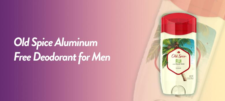 deodorant without aluminum - old spice fuji deodorant aluminum free