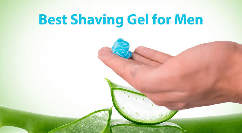 10 Best Shaving Gels For Men Of 2020 (Precise Shave & Well-Groomed Look)