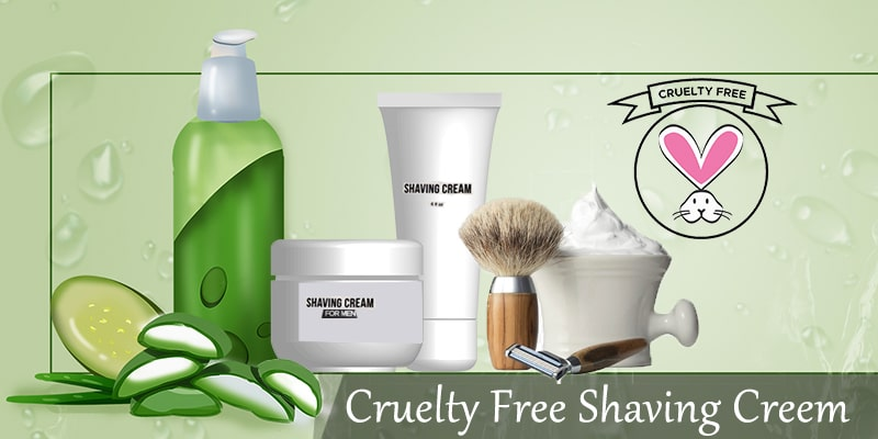 Best 7 Cruelty Free Shaving Cream For Men and Women In 2020